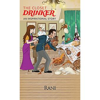 The Closet Drinker An Inspirational Story von Rani