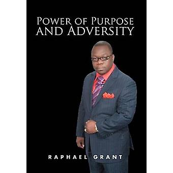 Power of Purpose and Adversity by Raphael Grant - 9781469144450 Book