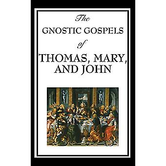 The Gnostic Gospels of Thomas - Mary - and John by Fr D Ric Thomas -