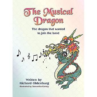 The Musical Dragon - The Dragon That Wanted to Join the Band by Richar