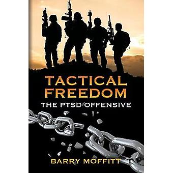 Tactical Freedom - The PTSD Offensive by Barry Moffitt - 9781644388884
