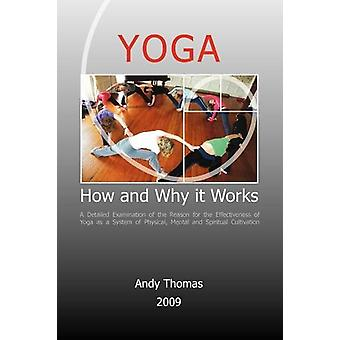 Yoga. How and Why it Works by Andy Thomas - 9781845493677 Book