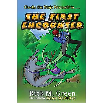 Charlie the Ninja Werewolf - The First Encounter by Rick M Green - 978