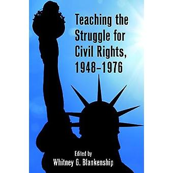 De strijd voor burgerrechten 19481976 onderwijzen