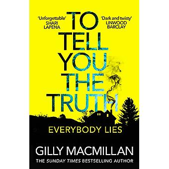 To Tell You the Truth par Gilly Macmillan