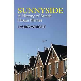 Sunnyside by Wright & Laura Reader in English Language & Reader in English Language & University of Cambridge