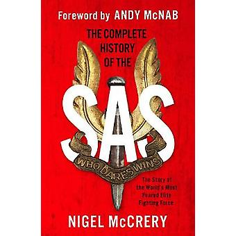 The Complete History of the SAS The World's Most Feared Elite Fighting Force