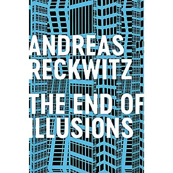 The End of Illusions by Andreas Reckwitz