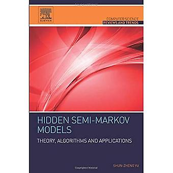 Hidden Semi-Markov Models: Theory, Algorithms and Applications