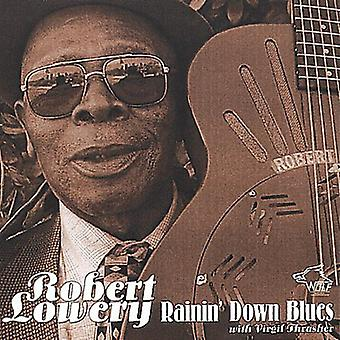 Robert Lowery - Rainin' Down Blues [CD] USA import