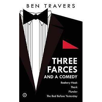 Three Farces and a Comedy by Ben Travers