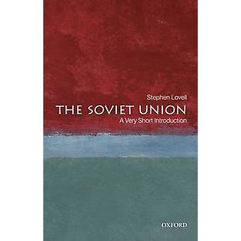 The Soviet Union - A Very Short Introduction by Stephen Lovell - 97801