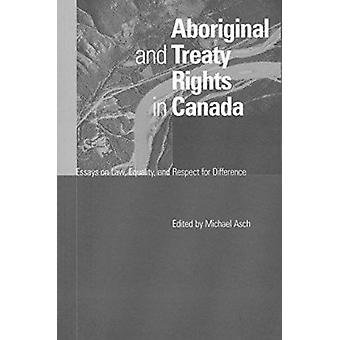 Aboriginal and Treaty Rights in Canada - Essays on Law - Equality and