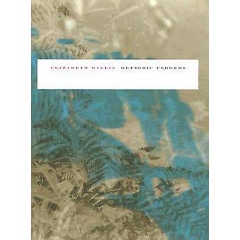 Meteoric Flowers by Elizabeth Willis - 9780819568137 Book