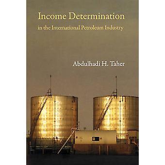 Inkomst beslutsamhet i den internationella oljeindustrin av Abdul