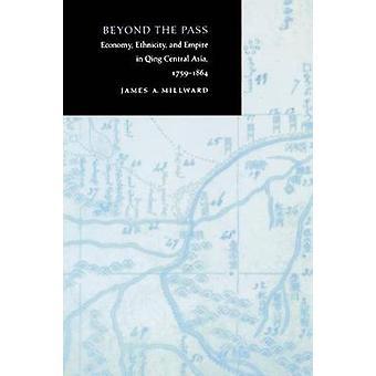 Bortom Pass - ekonomi - etnicitet- och riket i Qing centrala Asi