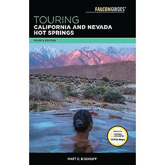 Touring California and Nevada Hot Springs by Matt C. Bischoff - 97814