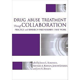 Drug Abuse Treatment Through Collaboration - Practice and Research Par