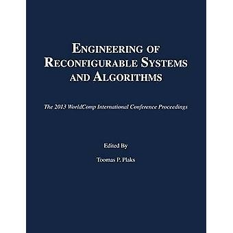 Engineering of Reconfigurable Systems and Algorithms - The 2013 Worldc