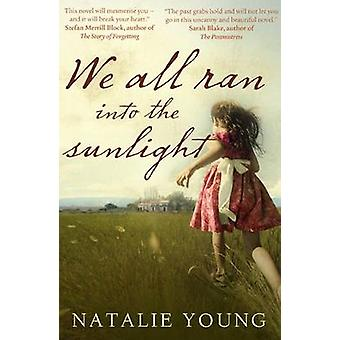 We All Ran into the Sunlight by Natalie Young - 9781907595417 Book