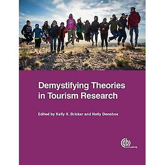 Het ontraadselen van theorieën in toeristisch onderzoek door Kelly Bricker - Holly