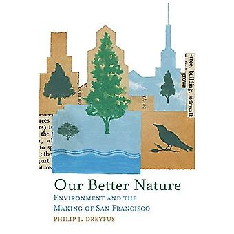 Notre meilleure Nature: Environnement and the Making of San Francisco