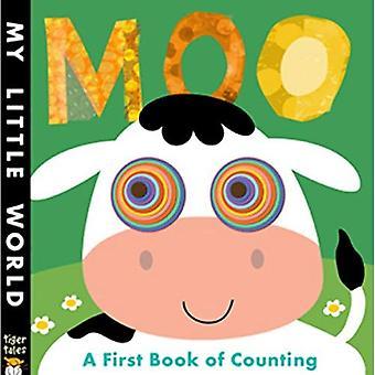 MOO: Un premier livre de comptage (mon petit monde)