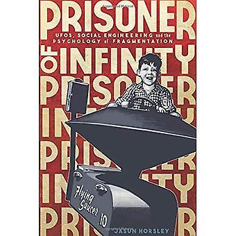 Więzień Infinity: UFO, inżynierii społecznej i psychologii fragmentacji