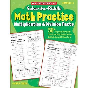 Pratique de résoudre l'énigme mathématique, Grades 2-4: Multiplication & Division faits
