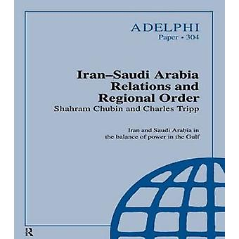 العلاقات العربية السعودية إيرانساودي والنظام الإقليمي بواسطة شهرام آند تشوبيم