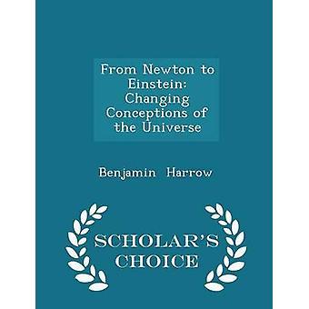 من نيوتن إلى اينشتاين تغيير مفاهيم علماء الكون الطبعة اختيار طريق هارو & بنيامين