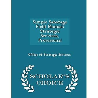 Sabotage simple champ Services stratégiques manuel provisoire érudits choix Edition par le bureau des Services stratégiques
