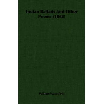 Indiano Ballads And Other Poems, 1868 da William & Waterfield