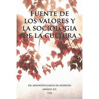 Fuente de Los Valores y La Sociologia De La Cultura von De Mendoza & Adalberto Garcia