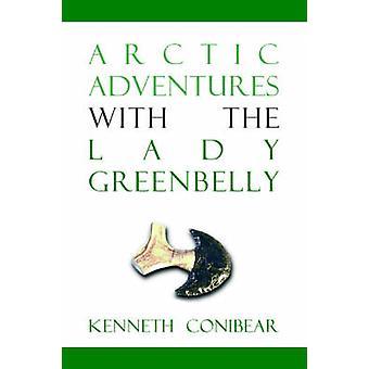 Aventures arctiques avec la dame de Greenbelly par Conibear & Kenneth