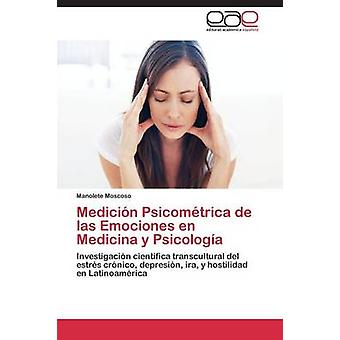 Medicion Psicometrica de Las Emociones En Medicina y Psicologia by Moscoso Manolete