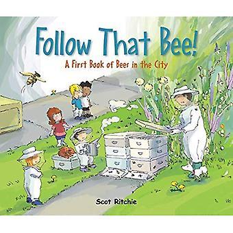 Volg dat bijen!: een eerste boek van bijen in de stad