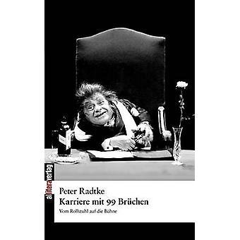 Karriere mit 99 Brchen by Radtke & Peter
