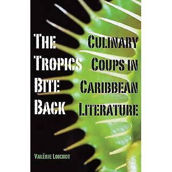 Les tropiques mordent retour - Coups culinaires dans la littérature caribéenne par Vale