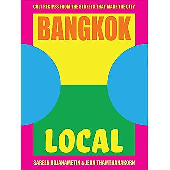 Bangkok Local: Cult recipes� from the streets that make the city