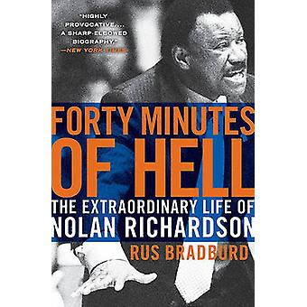 Forty Minutes of Hell - The Extraordinary Life of Nolan Richardson by