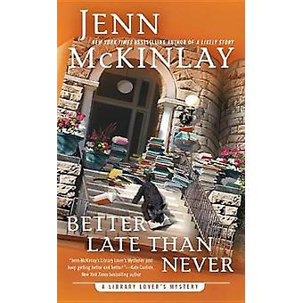 Better Late Than Never by Jenn McKinlay - 9780451488640 Book