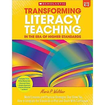 Transforming Literacy Teaching in the Era of Higher Standards - Grades