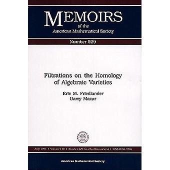 Filtrations on the Homology of Algebraic Varieties - 9780821825914 Bo