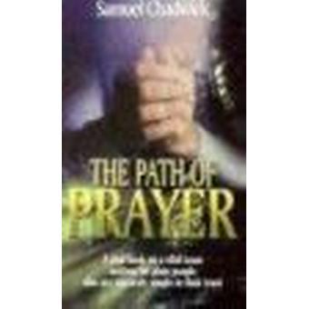 The Path of Prayer by Samuel Chadwick - 9780875085784 Book
