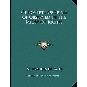 Of Poverty of Spirit of Observed in the Midst of Riches by St Frances