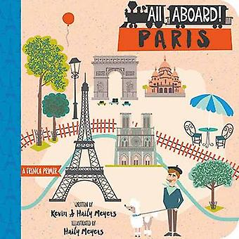 All Aboard in Paris - A French Primer by Haily Meyers - Kevin Meyers -