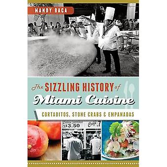 The Sizzling History of Miami Cuisine - Cortaditos - Stone Crabs & Emp