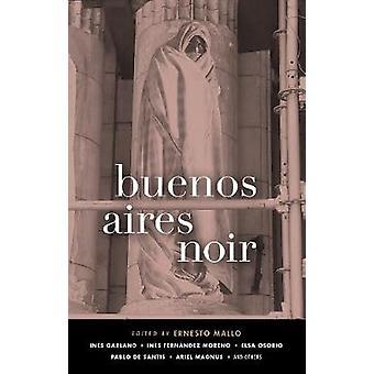Buenos Aires Noir by Ernesto Mallo - 9781617755224 Book