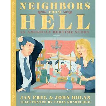Neighbors from Hell - An American Bedtime Story by Jan Frel - John Dol